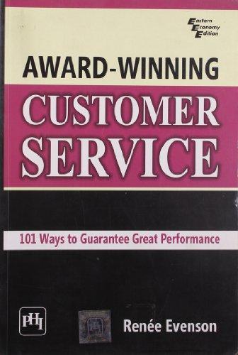 Award Winning Customer Service: 101 Ways to Guarantee Great Performance: R. Evenson