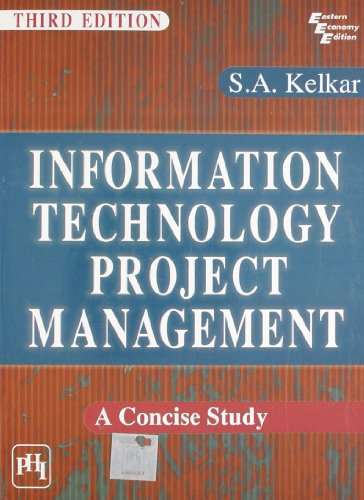 Information Technology Project Management: A Concise Study,: S.A. Kelkar