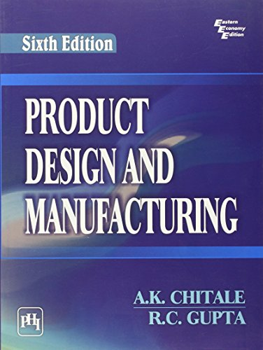 Product Design And Manufacturing: A. K. Chitale