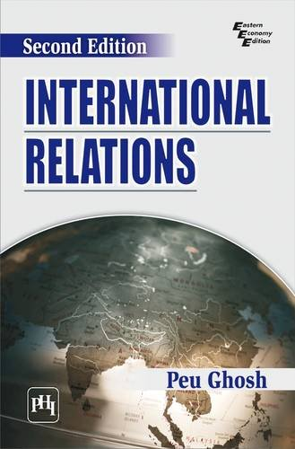 International Relations, Second Edition: Peu Ghosh