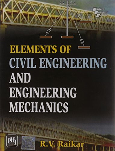 Elements of Civil Engineering and Engineering Mechanics: R.V. Raikar