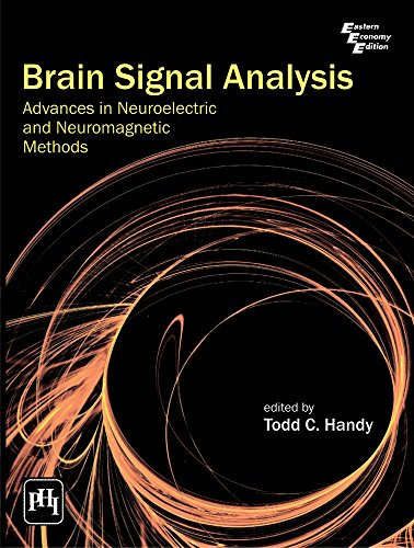 Brain Signal Analysis: Advances in Neuroelectric and Neuromagnetic Methods: Todd C. Handy (Ed.)