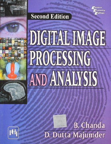 Digital Image Processing and Analysis, (Second Edition): B. Chanda,D. Dutta