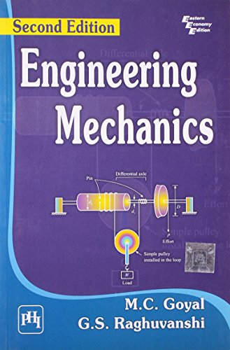 Engineering Mechanics, Second Edition: G.S. Raghuvanshi,M.C. Goyal