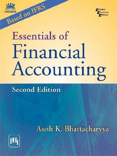 Essentials of Financial Accounting, Second Edition: Asish K. Bhattacharyya