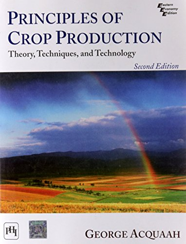 9788120343306: Principles of Crop Production: Theory, Techniques, and Technology