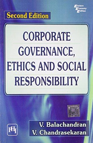 Corporate Governance, Ethics and Social Responsibility (Second: V. Balachandran,V. Chandrasekaran
