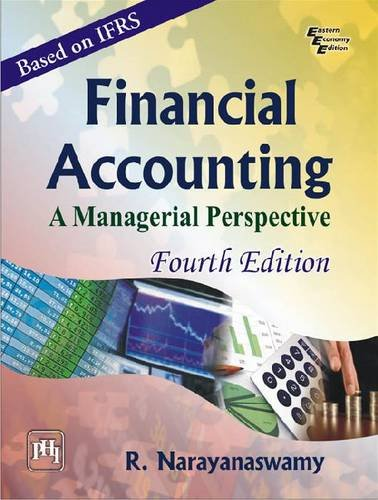 Financial accounting: a managerial perspective (fourth edition) by.
