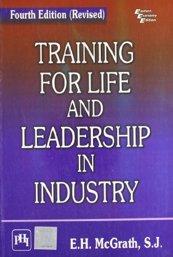 Training for Life and Leadership in Industry: E .H. Mc.Grath