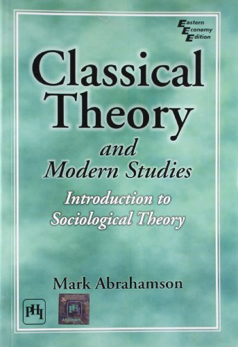 9788120343467: Classical Theory and Modern Studies: Introduction to Sociological Theory