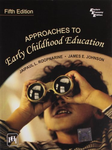 Approaches to Early Childhood Education (Fifth Edition): Jaipaul L. Roopnarine,James
