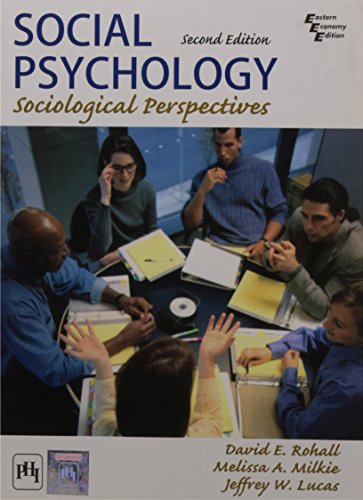 Social Psychology: Sociological Perspectives (Second Edition): David E. Rohall,Jeffrey