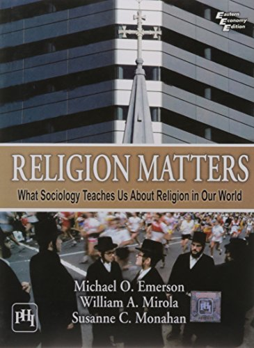 Religion Matters: What Sociology Teaches Us about Religion in Our World: Michael O. Emerson,Susanne...