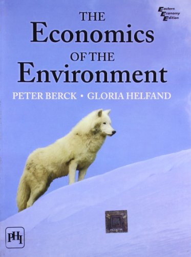 The Economics Of The Environment: Helfand Gloria and Berck Peter