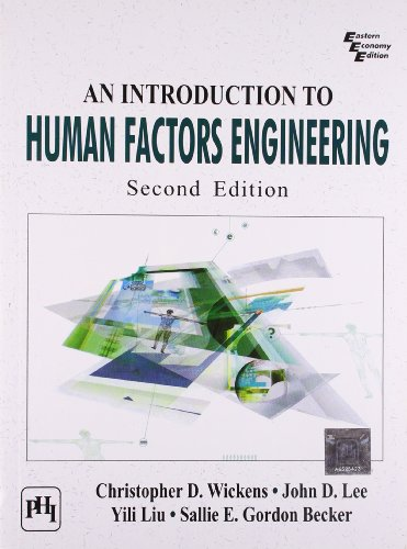 An Introduction To Human Factors Engineering: Christopher D Wickens,