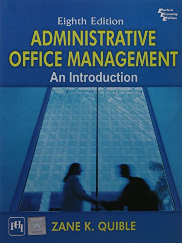 Administrative Office Management: An Introduction (Eighth Edition): Zane K. Quible