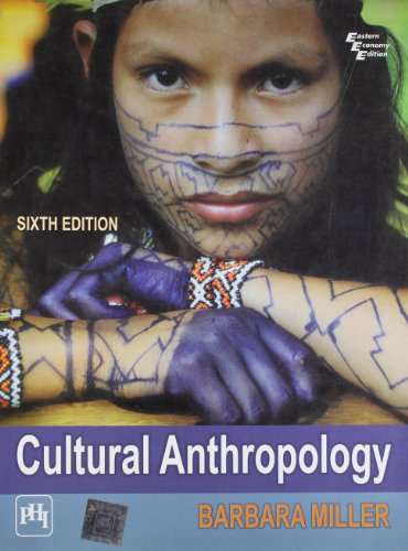 Cultural Anthropology (Sixth Edition): Barbara Miller