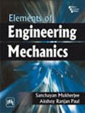 Elements of Engineering Mechanics: Akshoy Ranjan Paul,Sanchayan