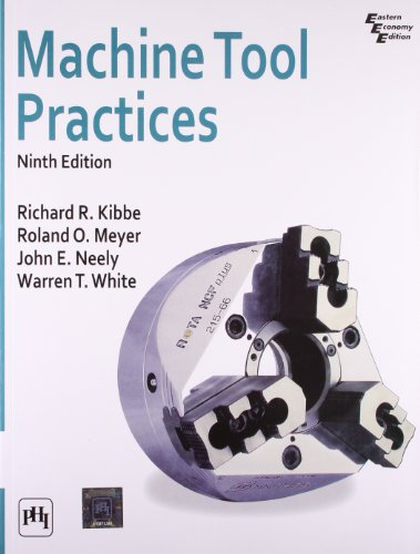 Machine Tool Practices (Ninth Edition): John E. Neely,Richard
