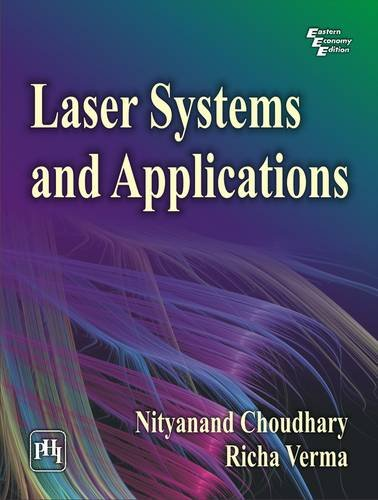 Laser Systems and Applications: Nityanand Choudhary,Richa Verma