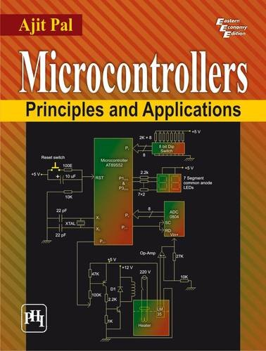 Microcontrollers: Principles and Applications: Ajit Pal