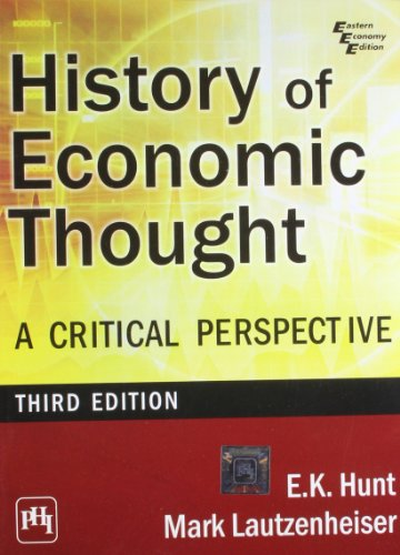 History of Economic Thought: A Critical Perspective (Third Edition): E.K. Hunt,Mark Lautzenheiser