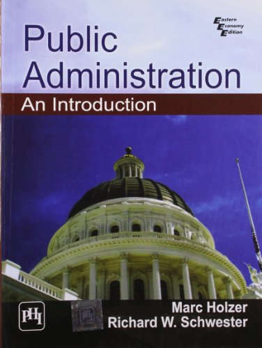 Public Administration: An Introduction: Marc Holzer,Richard W.