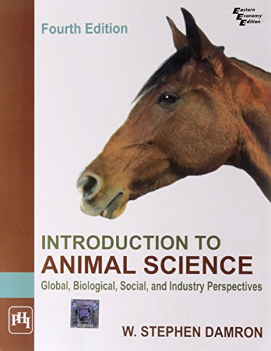 INTRODUCTION TO ANIMAL SCIENCE: GLOBAL, BIOLOGICAL, SOCIAL,: DAMRON