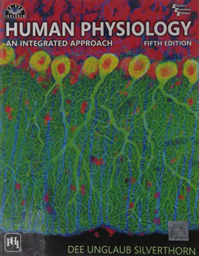 Human Physiology: An Integrated Approach (Fifth Edition): Dee Unglaub Silverthorn