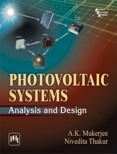 Photovoltaic Systems : Analysis And Design: Nivedita Thakur and A. K. Mukerjee