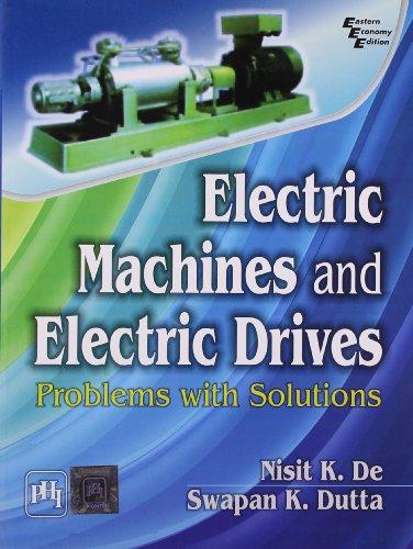 ELECTRIC MACHINES&ELECTRIC DRIVES: PROBLEMS WITH: DE/DUTTA