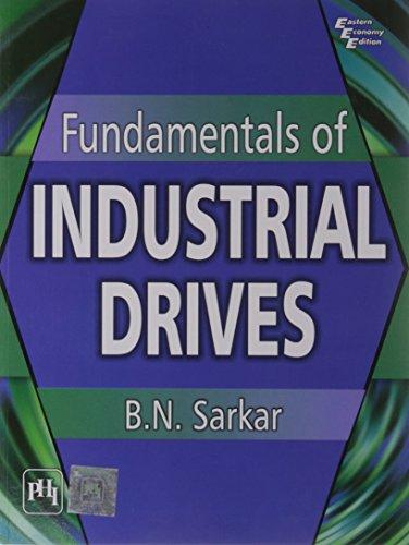 Fundamentals of Industrial Drives: B.N. Sarkar