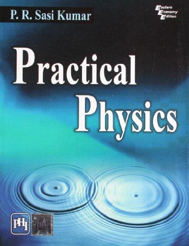 Practical Physics: P.R. Sasi Kumar