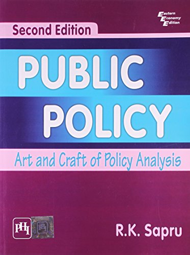 Public Policy: Art and Craft of Policy Analysis (Second Edition): R.K. Sapru