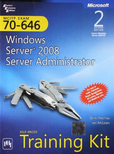 MCITP Self Paced Training Kit: Exam - 70-646 Windows Server 2008 Server Administrator, (Second ...