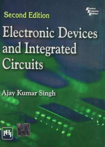 Electronic Devices and Integrated Circuits (Second Edition): Ajay Kumar Singh