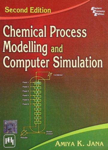 Chemical Process Modelling and Computer Simulation: Amiya K. Jana