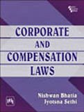 Corporate and Compensation Laws: Jyotsna Sethi,Nishwan Bhatia