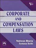 Corporate and Compensation Laws: Jyotsna Sethi,Nishwan Bhatia