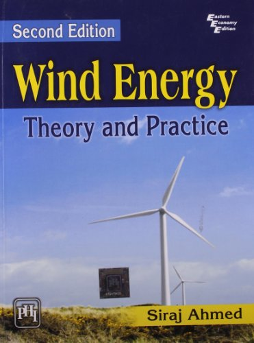 Wind Energy: Theory and Practice (Second Edition): Siraj Ahmed