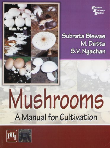 Mushrooms: A Manual for Cultivation: M. Datta,S.V. Ngachan,Subrata Biswas
