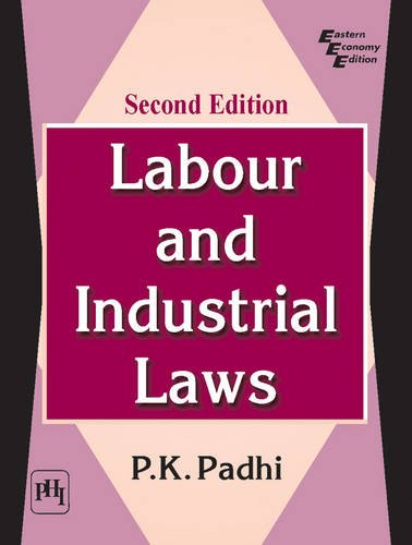 Labour and Industrial Laws: Padhi. P.K