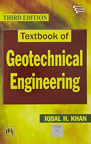 Textbook of Geotechnical Engineering: Iqbal H. Khan