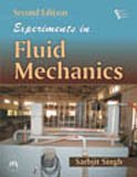 Experiments in Fluid Mechanics, (Second Edition): Sarbjit Singh