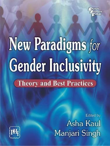 New Paradigms for Gender Inclusivity: Theory and Best Practices: Asha Kaul & Manjari Singh (Eds)
