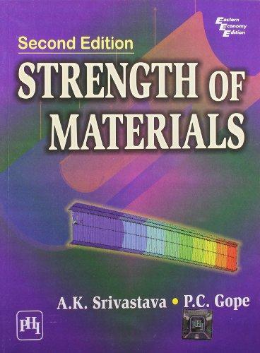 Strength of Materials, Second Edition: A.K. Shrivastava,P.C. Gope