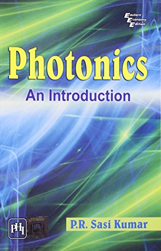 Photonics: An Introduction: P.R. Sasi Kumar