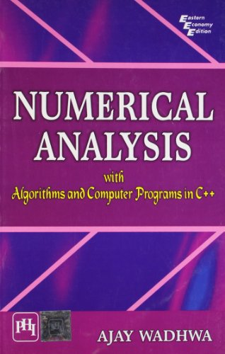 Numerical Analysis: with Algorithms and Computer Programs: Ajay Wadhwa