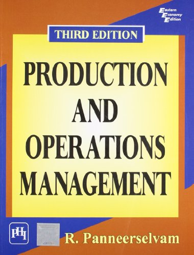 Production and Operations Management, Third Edition: R. Panneerselvam