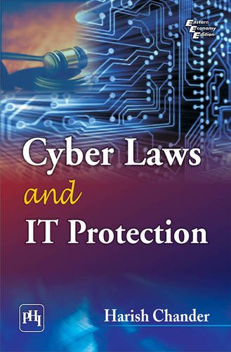 Cyber Laws and IT Protection: Harish Chander